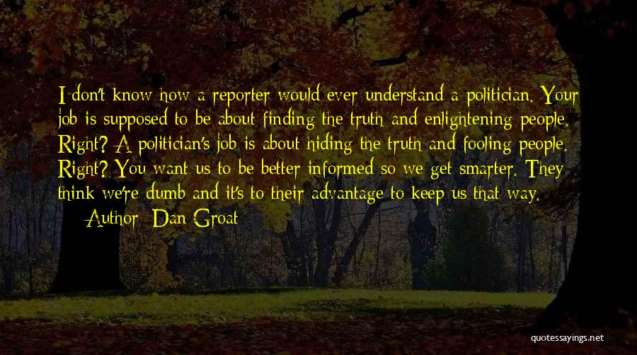 Politics And Lies Quotes By Dan Groat