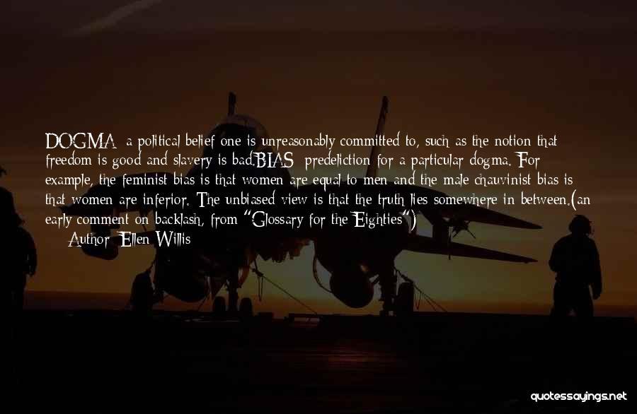 Politics And Lies Quotes By Ellen Willis