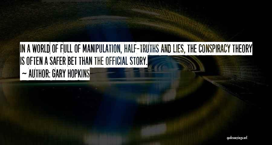 Politics And Lies Quotes By Gary Hopkins
