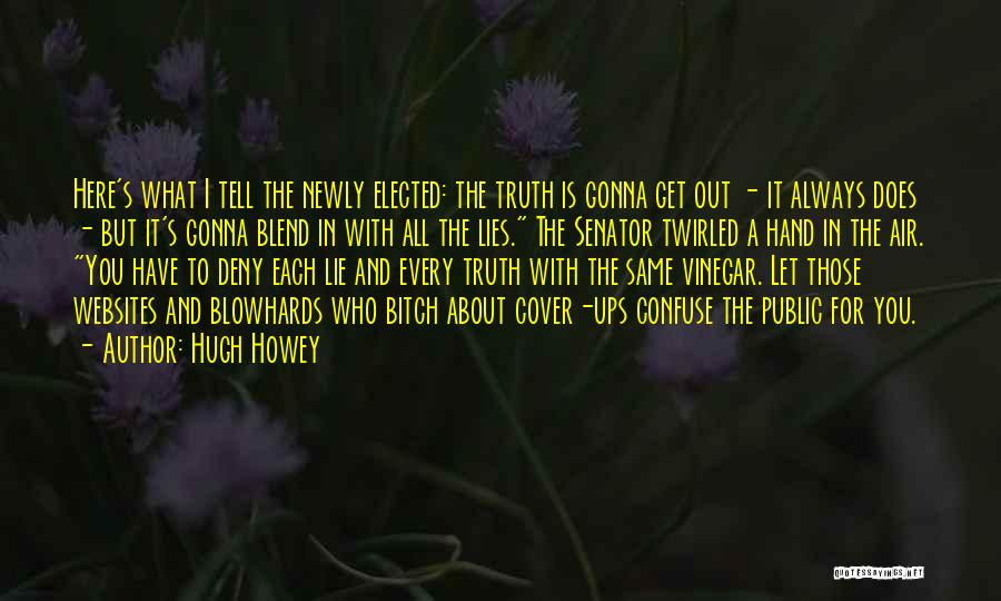 Politics And Lies Quotes By Hugh Howey