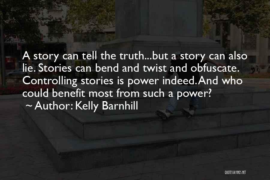 Politics And Lies Quotes By Kelly Barnhill