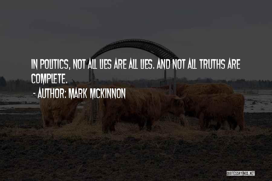 Politics And Lies Quotes By Mark McKinnon