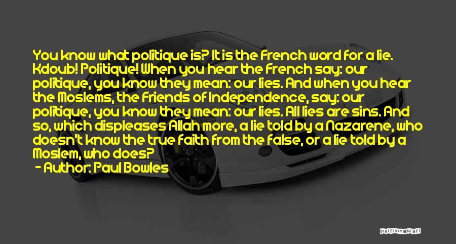Politics And Lies Quotes By Paul Bowles