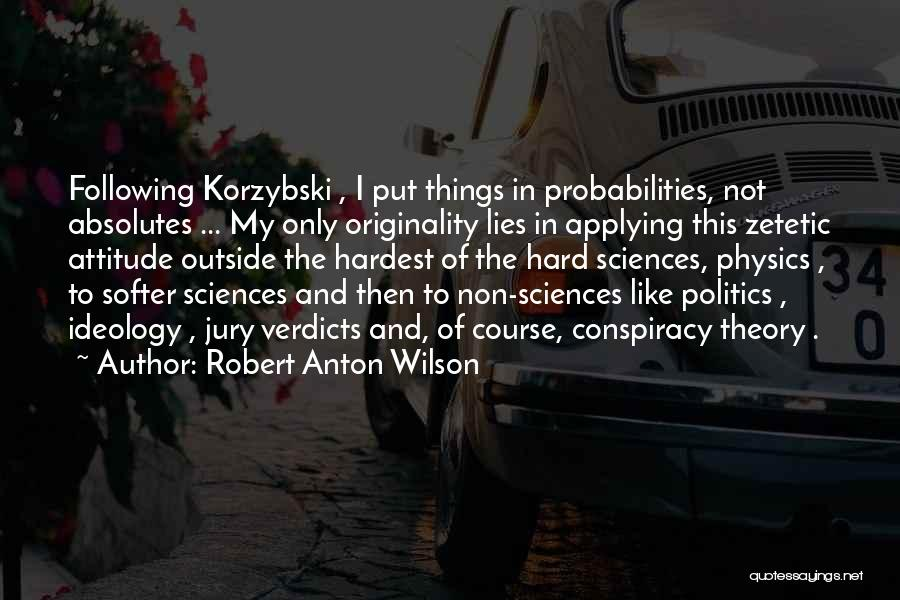 Politics And Lies Quotes By Robert Anton Wilson