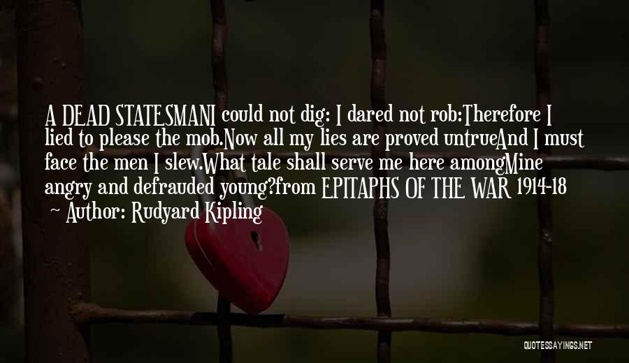 Politics And Lies Quotes By Rudyard Kipling