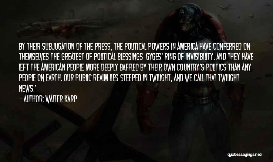 Politics And Lies Quotes By Walter Karp