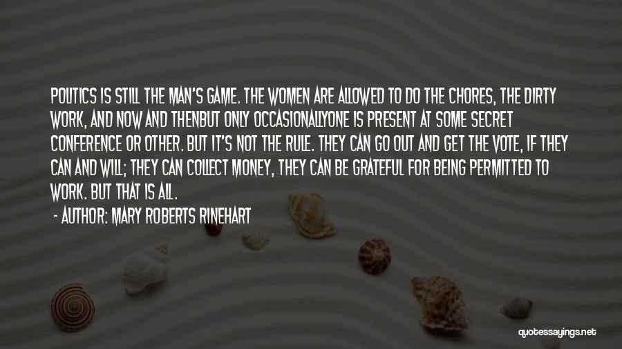 Politics Dirty Game Quotes By Mary Roberts Rinehart