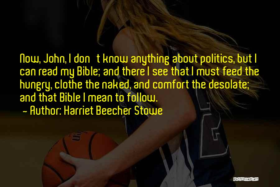Politics In The Bible Quotes By Harriet Beecher Stowe