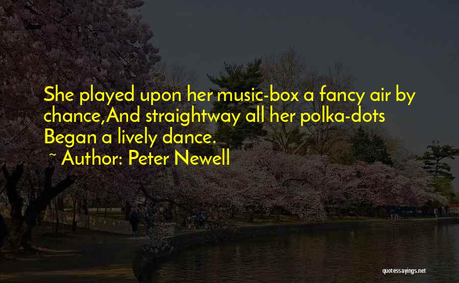 Polka Dance Quotes By Peter Newell