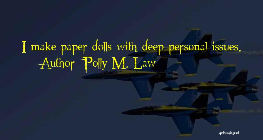 Polly M. Law Quotes 1784993