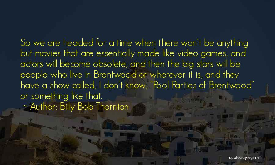 Pool Parties Quotes By Billy Bob Thornton