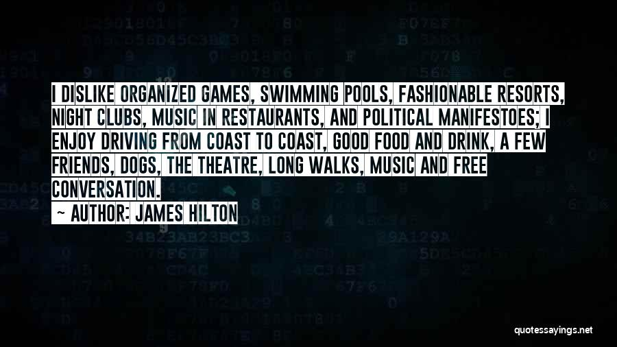 Pools And Friends Quotes By James Hilton