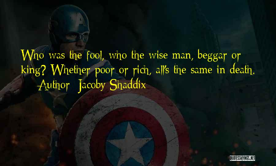 Poor Beggar Quotes By Jacoby Shaddix