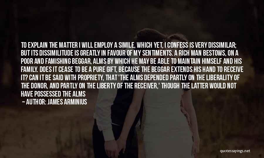 Poor Beggar Quotes By James Arminius