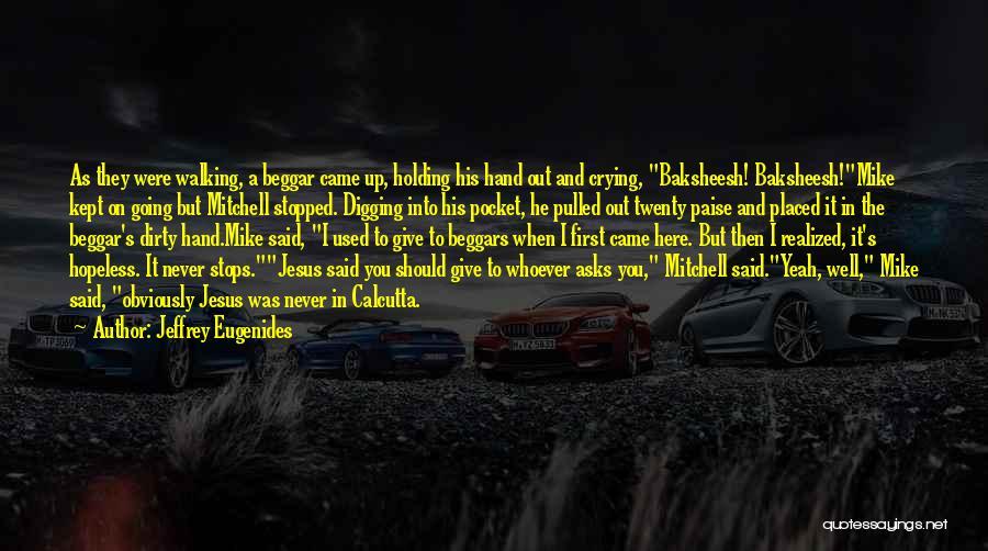Poor Beggar Quotes By Jeffrey Eugenides