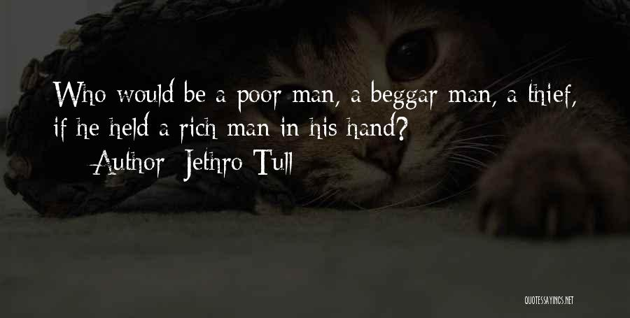 Poor Beggar Quotes By Jethro Tull