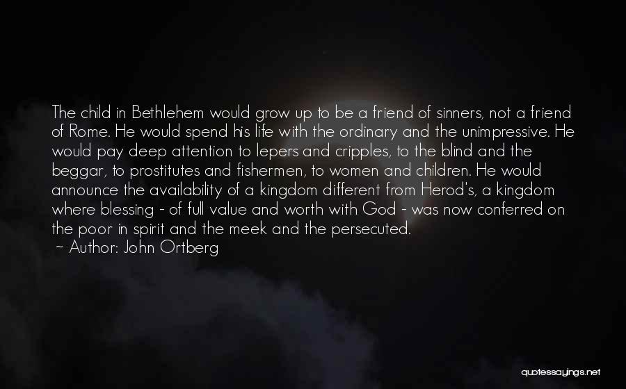 Poor Beggar Quotes By John Ortberg