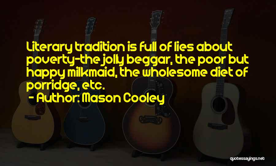Poor Beggar Quotes By Mason Cooley