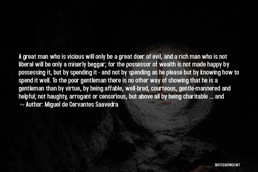 Poor Beggar Quotes By Miguel De Cervantes Saavedra
