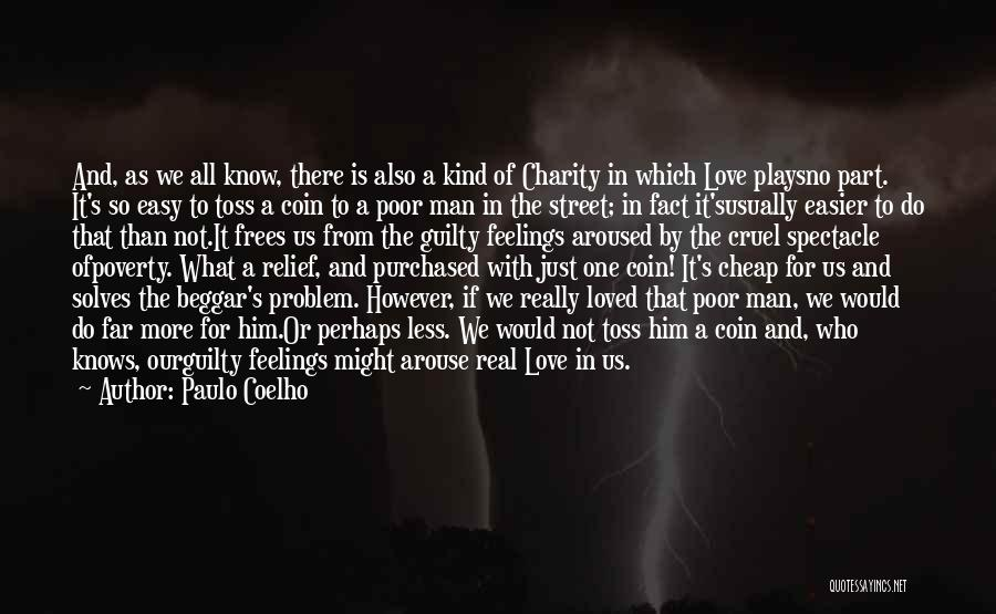 Poor Beggar Quotes By Paulo Coelho
