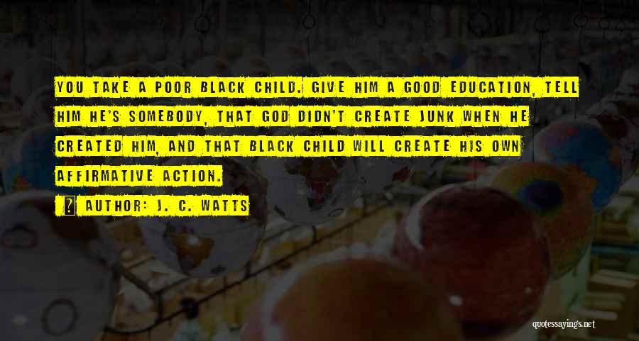 Poor Child Education Quotes By J. C. Watts