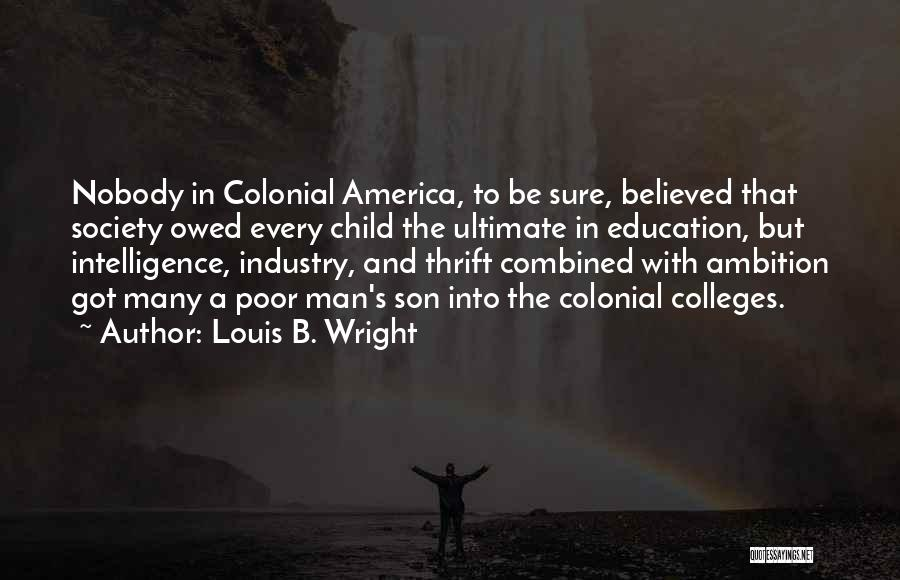 Poor Child Education Quotes By Louis B. Wright