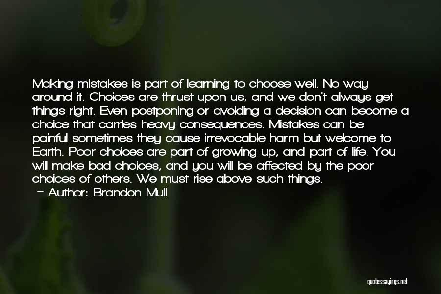 Poor Choices In Life Quotes By Brandon Mull