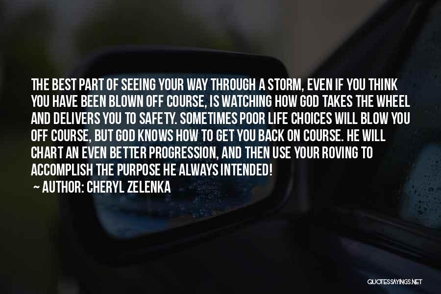 Poor Choices In Life Quotes By Cheryl Zelenka