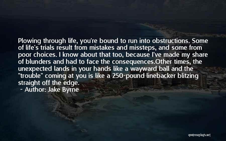 Poor Choices In Life Quotes By Jake Byrne