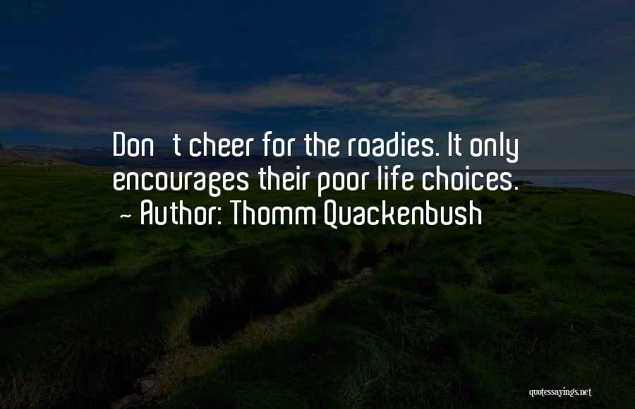 Poor Choices In Life Quotes By Thomm Quackenbush