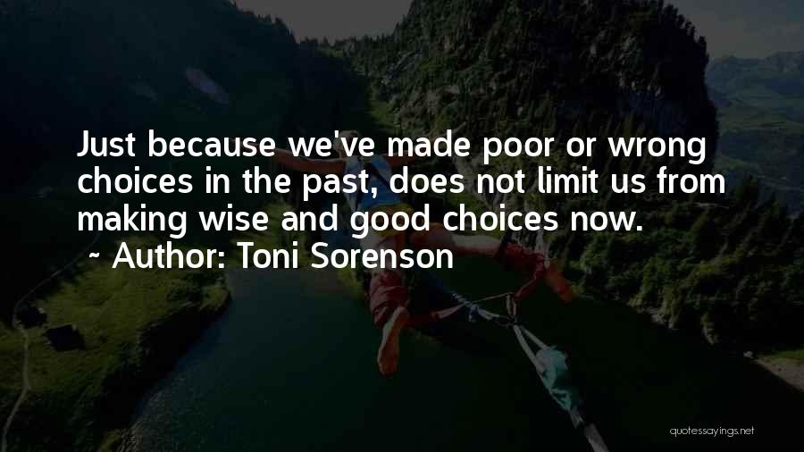 Poor Choices In Life Quotes By Toni Sorenson