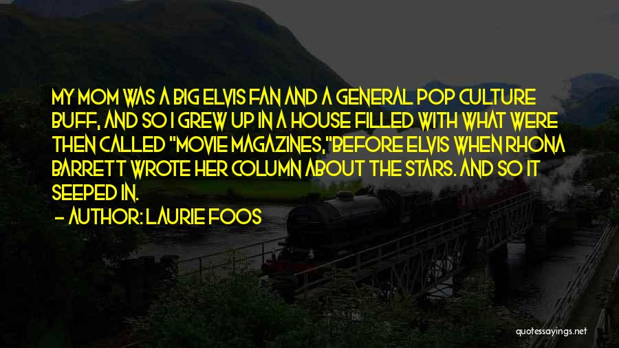 Pop Culture Movie Quotes By Laurie Foos
