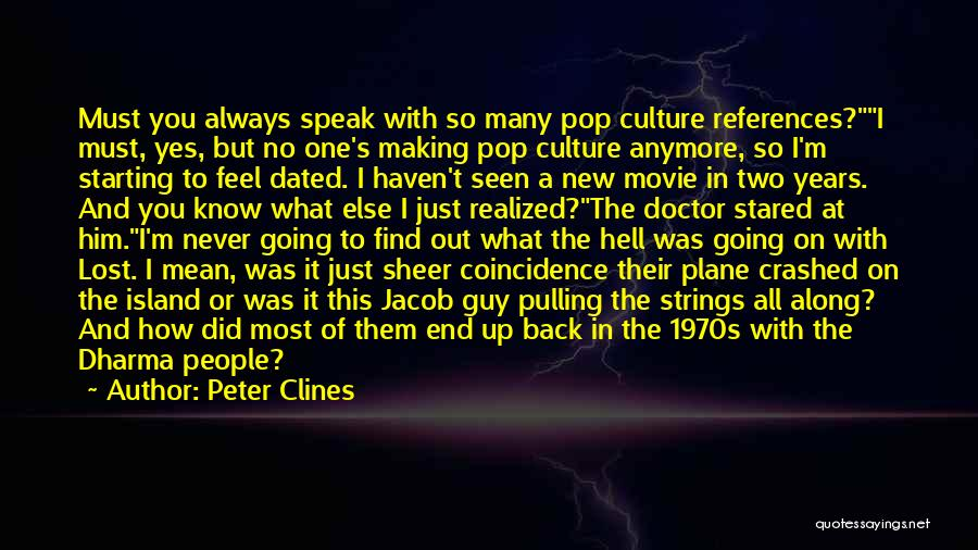 Pop Culture Movie Quotes By Peter Clines