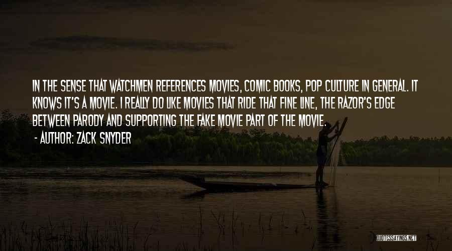 Pop Culture Movie Quotes By Zack Snyder