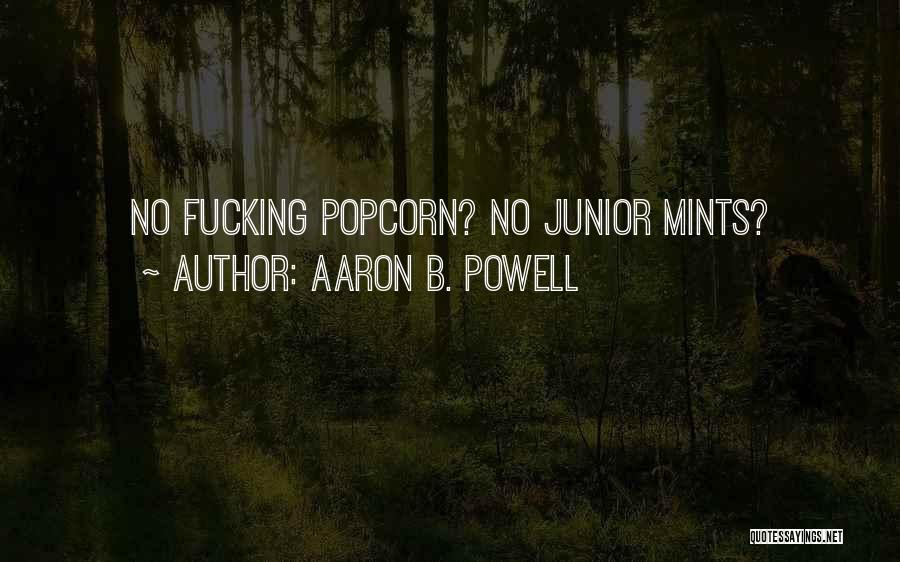 Popcorn Quotes By Aaron B. Powell