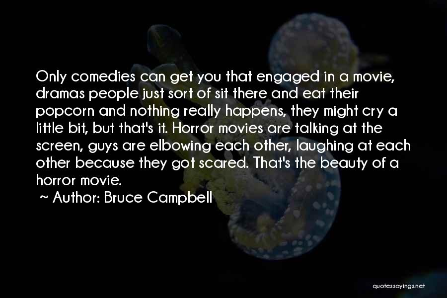 Popcorn Quotes By Bruce Campbell