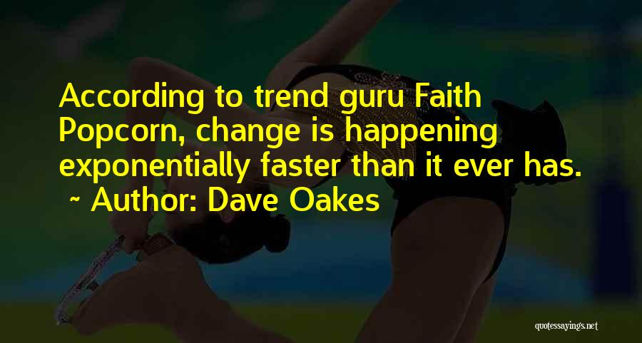 Popcorn Quotes By Dave Oakes