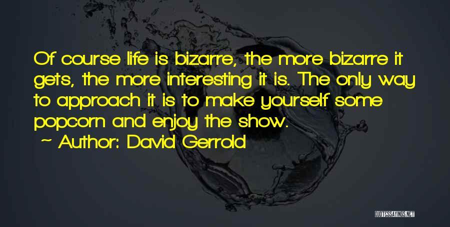 Popcorn Quotes By David Gerrold