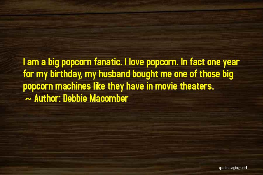 Popcorn Quotes By Debbie Macomber