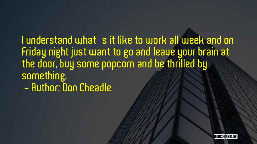 Popcorn Quotes By Don Cheadle