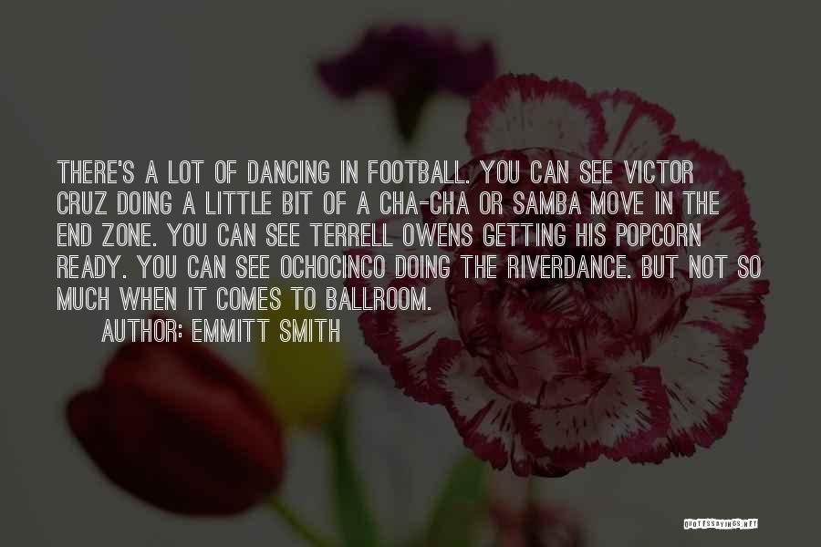 Popcorn Quotes By Emmitt Smith
