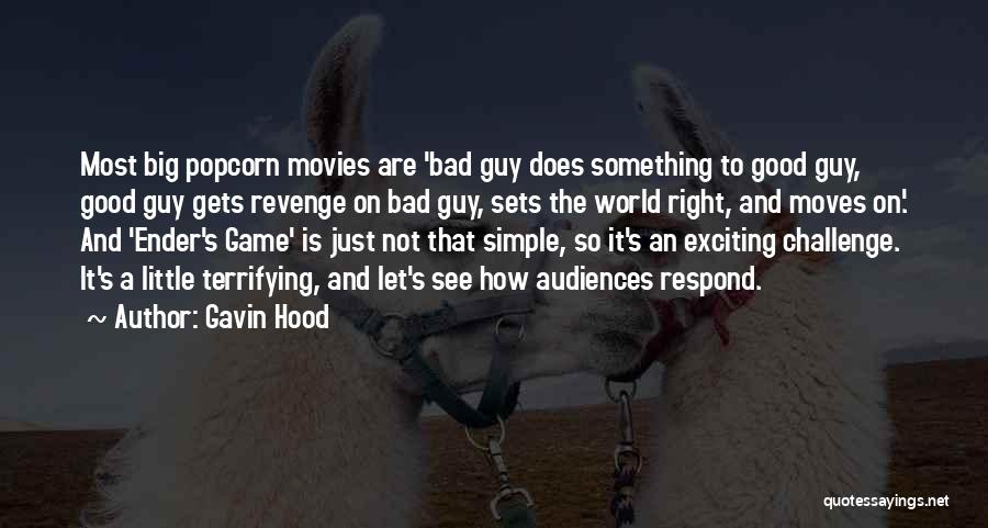 Popcorn Quotes By Gavin Hood