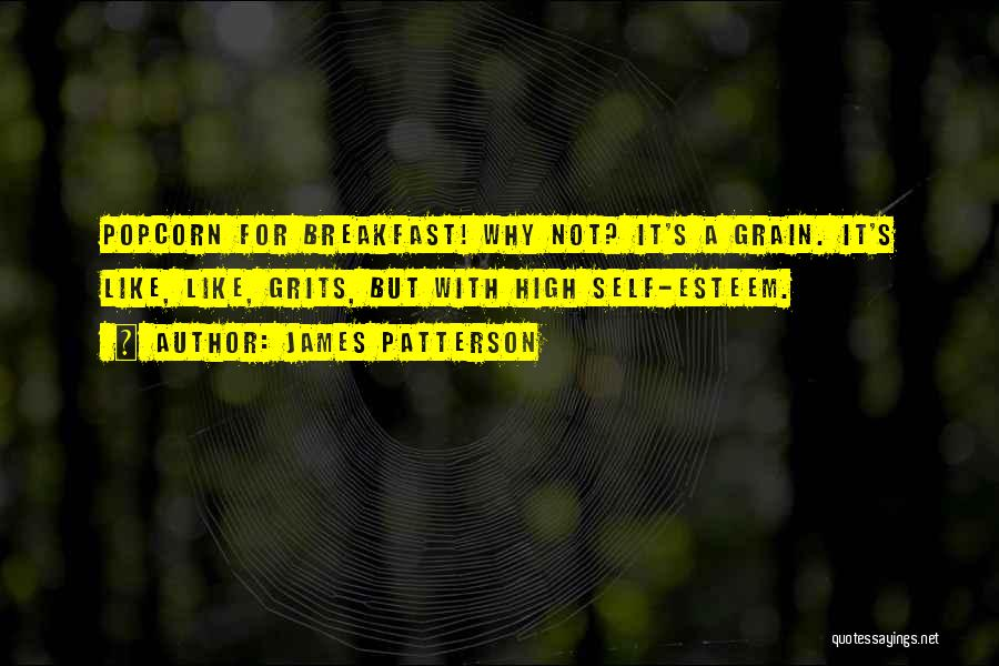 Popcorn Quotes By James Patterson