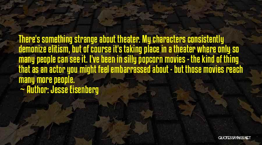 Popcorn Quotes By Jesse Eisenberg