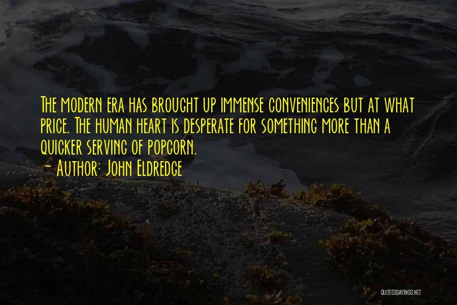 Popcorn Quotes By John Eldredge