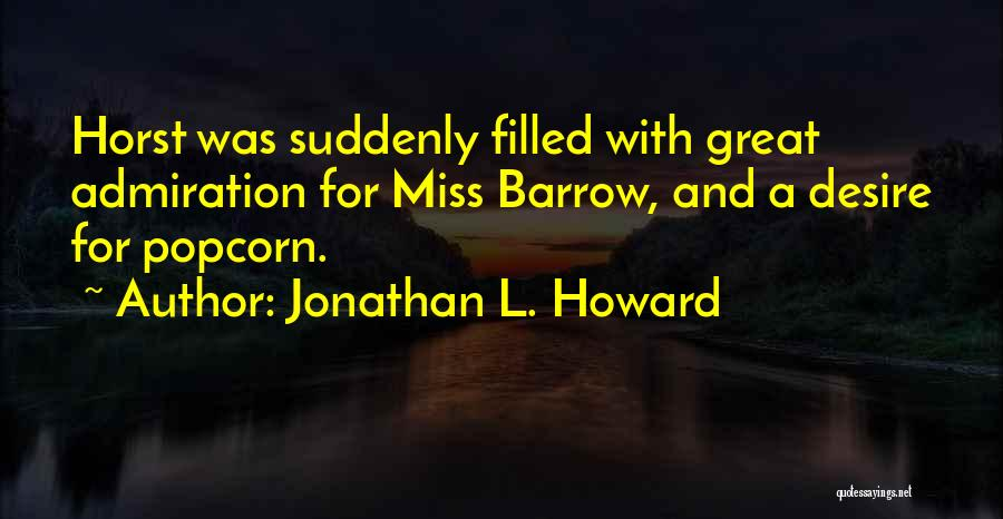 Popcorn Quotes By Jonathan L. Howard