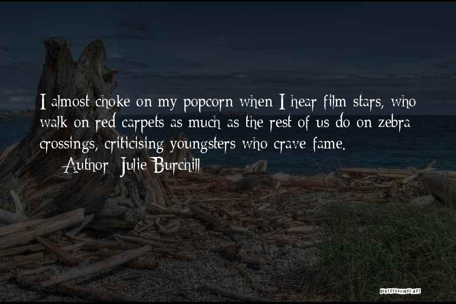 Popcorn Quotes By Julie Burchill