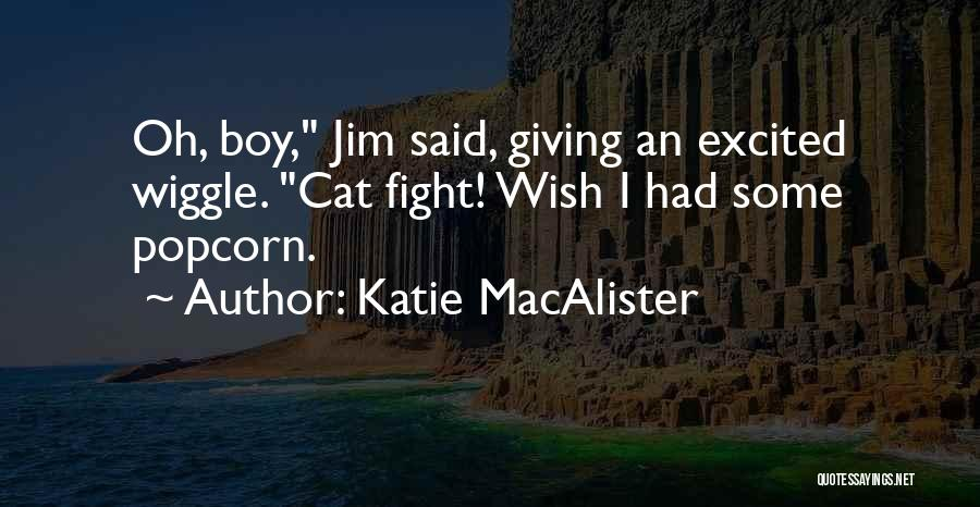 Popcorn Quotes By Katie MacAlister