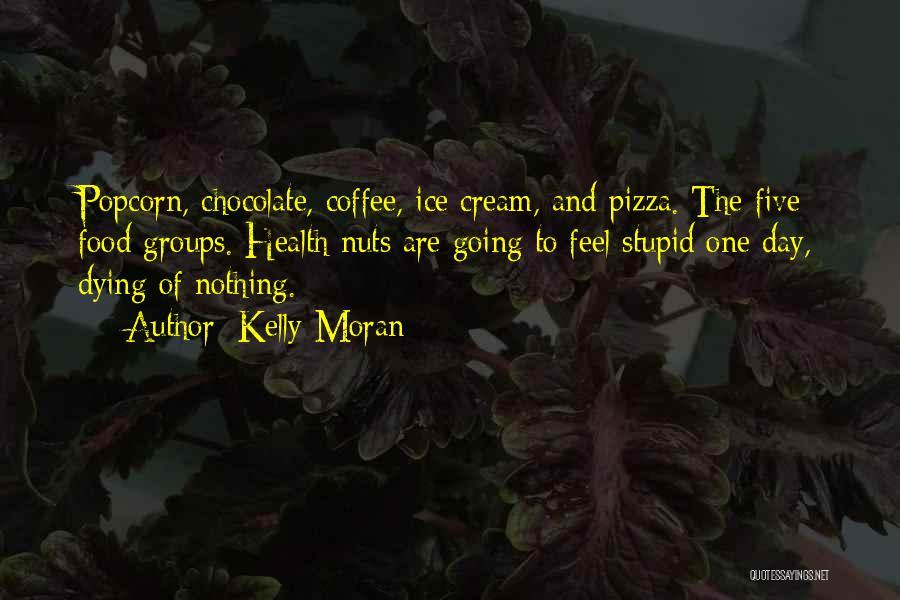 Popcorn Quotes By Kelly Moran