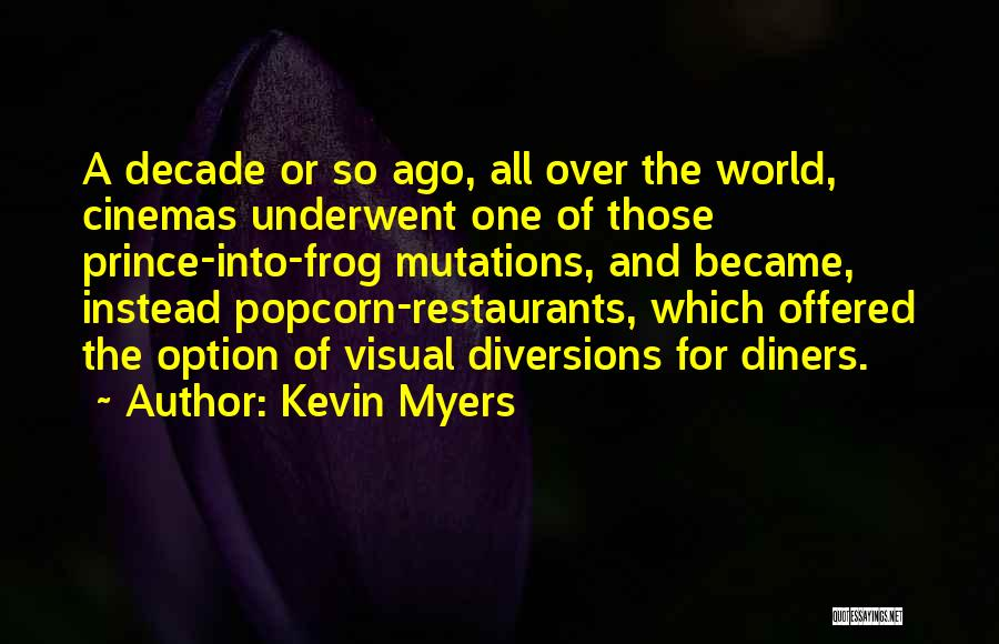 Popcorn Quotes By Kevin Myers